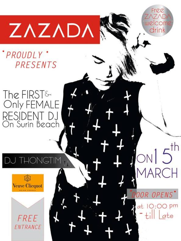 To the Elite: Zazada's First & Only Female Resident DJ on Surin Beach...Grab a free Zazada Welcome Drink this Saturday March 15th from 10pm to Late...